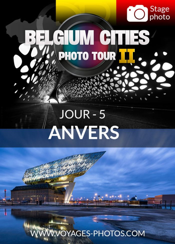 Belgium Cities Photo Tour - Jour 5 - Anvers accompagné par Olivier Rocq