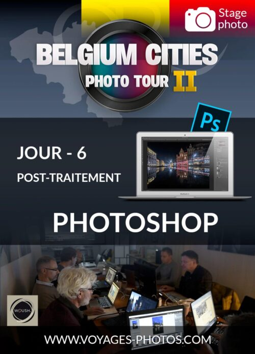 Belgium Cities Photo Tour - Jour 4 - Stage de post-traitement avec Olivier Rocq